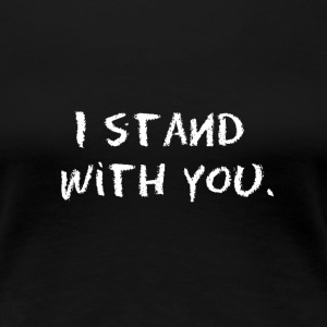 I stand with you babydoll tee - Women's Premium T-Shirt