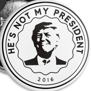Donald Trump He's not my president - Large Buttons