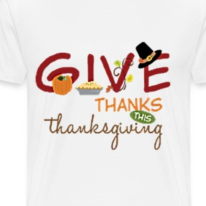 GIVE THANKS, THIS THANKSGIVING - Men's Premium T-Shirt