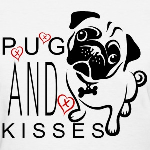 Pug And Kisses - Women's T-Shirt