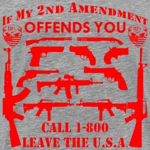 If My 2nd Amendment Offends You Call 1-800 Leave - Men's Premium T-Shirt