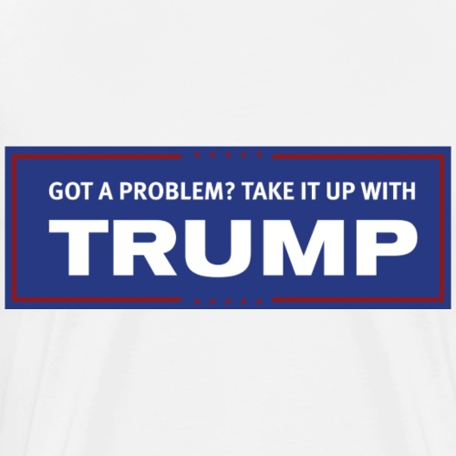 Take It Up With Trump! Blue