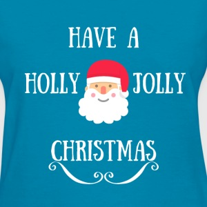 HAVE A HOLLY JOLLY CHRISTMAS T-Shirts - Women's T-Shirt
