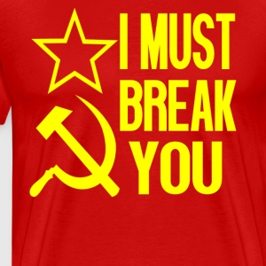 Rocky IV - I Must Break You T-Shirts - Men's Premium T-Shirt