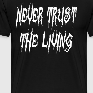 Beetle Juice - Never Trust The Living T-Shirts - Men's Premium T-Shirt
