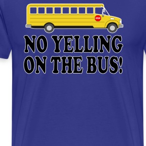Billy Madison - No Yelling On The Bus! T-Shirts - Men's Premium T-Shirt