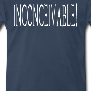 The Princess Bride - Inconceivable  T-Shirts - Men's Premium T-Shirt
