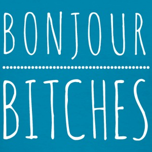 Bonjour Bitches T-Shirts - Women's T-Shirt