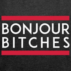 Bonjour Bitches T-Shirts - Women´s Roll Cuff T-Shirt