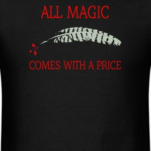All magic comes with a price - Men's T-Shirt
