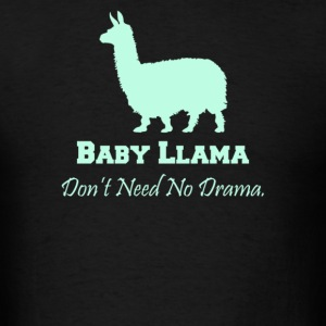 Baby llama don t need no drama - Men's T-Shirt