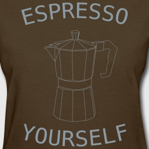 ESPRESSO YOURSELF T-Shirts - Women's T-Shirt
