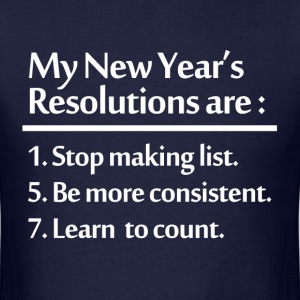 NEW  YEARS RESOLUTION T-Shirts - Men's T-Shirt