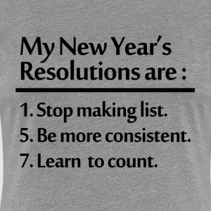 NEW  YEARS RESOLUTION T-Shirts - Women's Premium T-Shirt