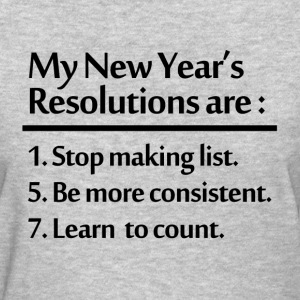 NEW  YEARS RESOLUTION T-Shirts - Women's T-Shirt
