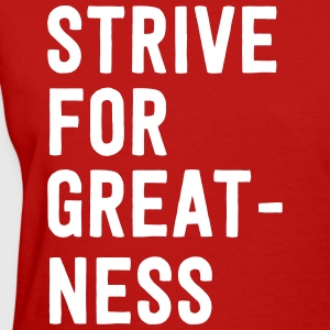 Strive for greatness T-Shirts - Women's T-Shirt