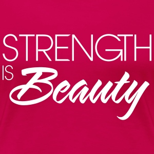 Strength is beauty T-Shirts - Women's Premium T-Shirt