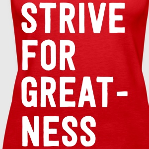 Strive for greatness Tanks - Women's Premium Tank Top