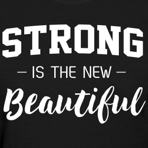 Strong is the new beautiful T-Shirts - Women's T-Shirt