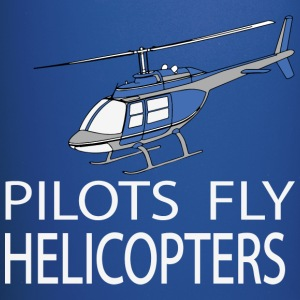 Pilots fly helicopters Mugs & Drinkware - Full Color Mug