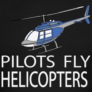 Pilots fly helicopters T-Shirts - Men's Ringer T-Shirt