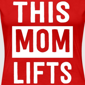 This mom lifts T-Shirts - Women's Premium T-Shirt
