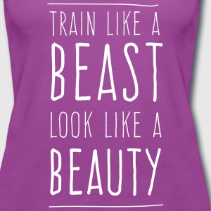 Train like a beast look like a beauty Tanks - Women's Premium Tank Top
