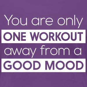 One workout away from a good mood T-Shirts - Women's Premium T-Shirt