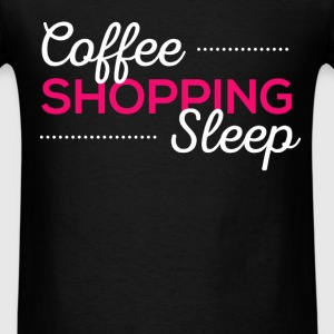 Coffee. Shopping. Sleep - Men's T-Shirt