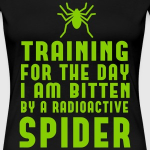 Training for day bitten by radioactive spider T-Shirts - Women's Premium T-Shirt
