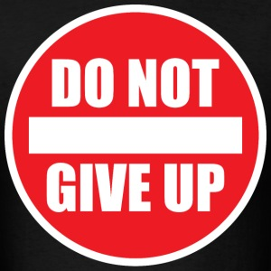 Do Not Give Up T-Shirts - Men's T-Shirt