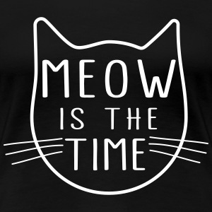Meow is the time T-Shirts - Women's Premium T-Shirt