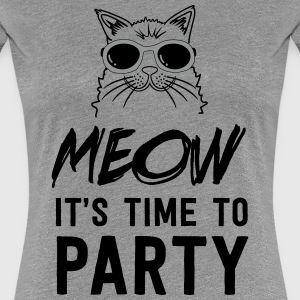 Meow it's time to party T-Shirts - Women's Premium T-Shirt