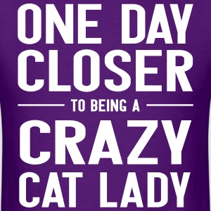 One day closer to being a crazy cat lady T-Shirts - Men's T-Shirt