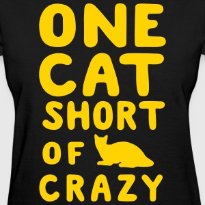 One cat short of crazy T-Shirts - Women's T-Shirt