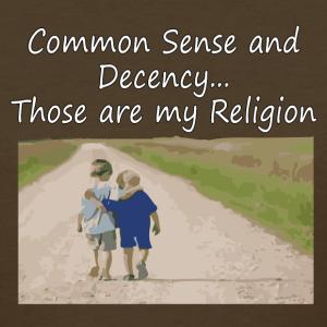 Common Sense is my Religion