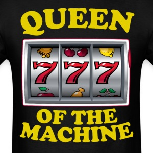 Queen Of The Machine Funny Slot Machine Gambling - Men's T-Shirt