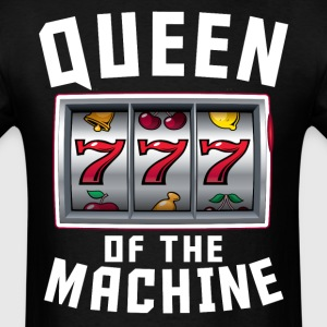 Queen Of The Machine Funny Slot Machine Player - Men's T-Shirt