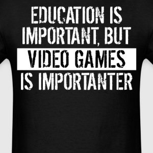 Video Games Is Importanter Funny Shirt - Men's T-Shirt