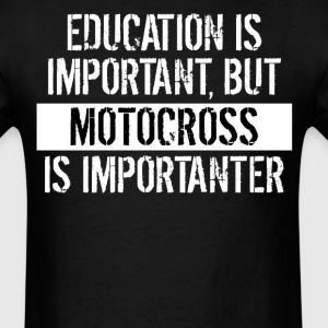 Motocross Is Importanter Funny Shirt - Men's T-Shirt