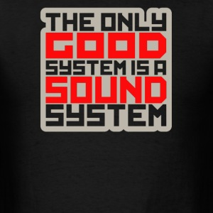 The only good system is a sound - Men's T-Shirt