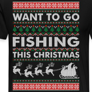 Want To Go Fishing This Christmas T-Shirts - Men's Premium T-Shirt