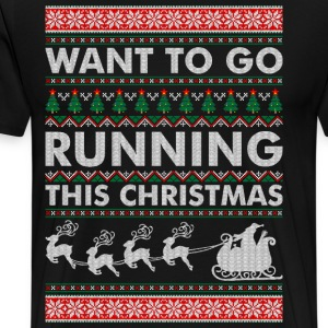 Want To Go Running This Christmas T-Shirts - Men's Premium T-Shirt