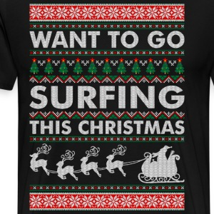 Want To Go Surfing This Christmas T-Shirts - Men's Premium T-Shirt