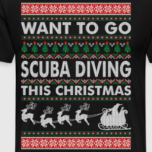 Want To Go Scuba Diving This Christmas T-Shirts - Men's Premium T-Shirt