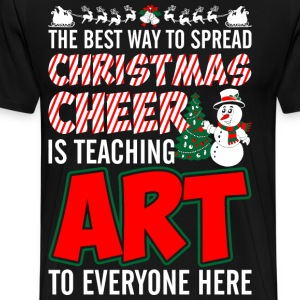 The Best Way To Spread Christmas Cheer Is Teaching T-Shirts - Men's Premium T-Shirt