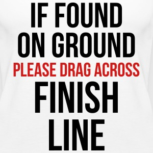 Drag Across Finish Line Funny Quote Tanks - Women's Premium Tank Top