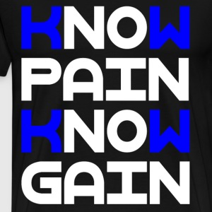 NO PAIN NO GAIN T-Shirts - Men's Premium T-Shirt