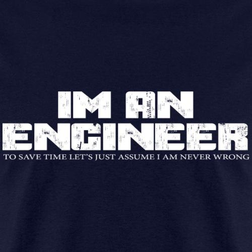I'm an Engineer