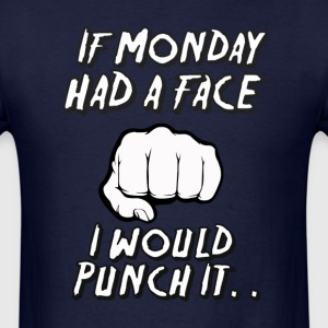If Monday Had  Face - Men's T-Shirt